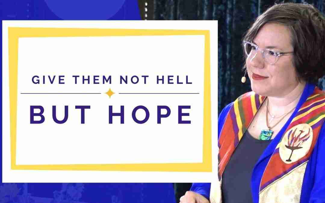 May 24, 2020 – Give Them Not Hell But Hope