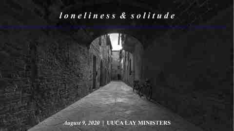 Loneliness and Solitude