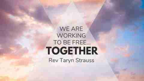 We are working to be free together